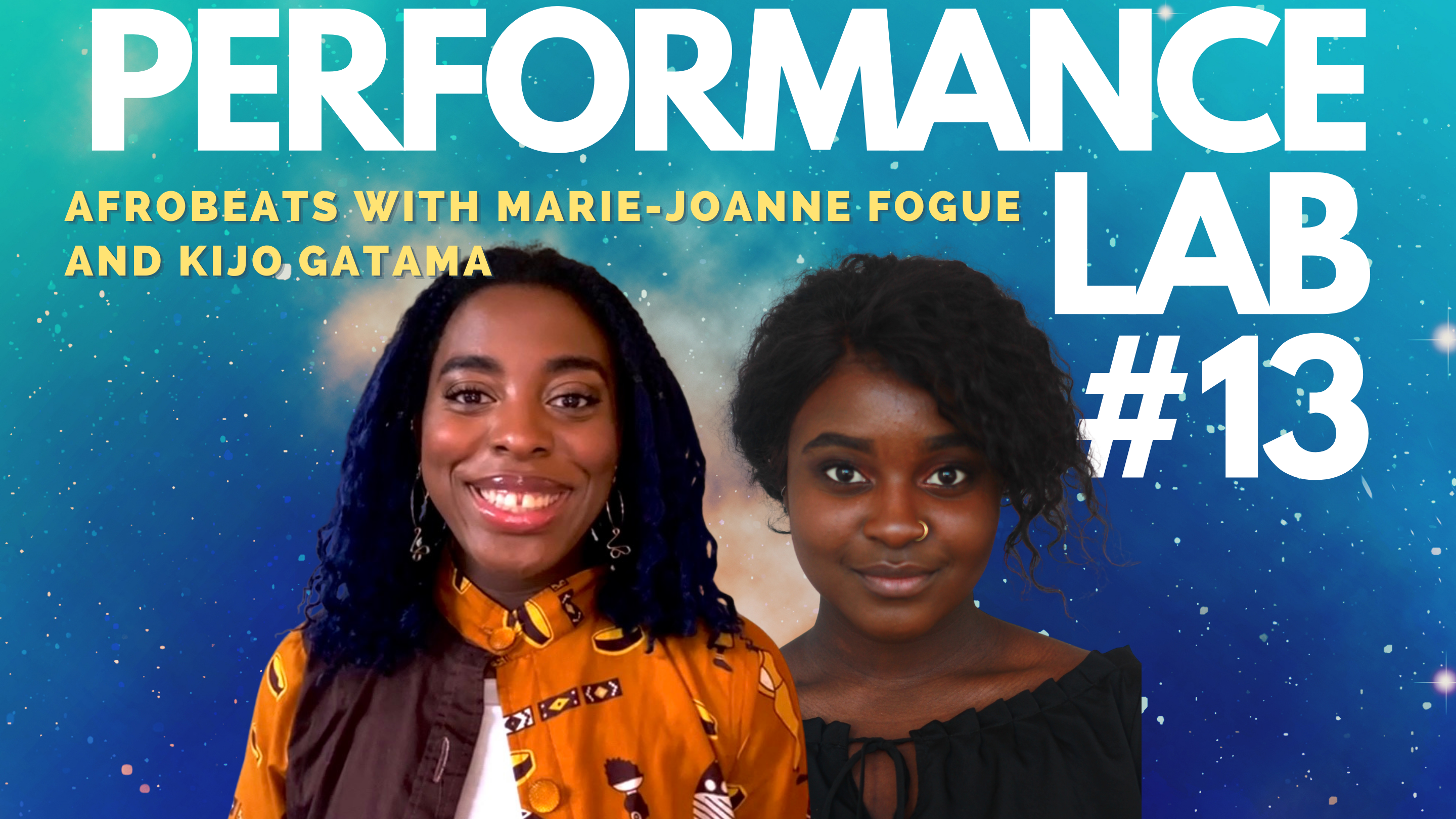 """""""Alt-Text Kijo Gatama + Maire Joanne Fogue Makou, with the text PERFORMANCE LAB #13. Afrobeats with Kijo Gatama + Maire Joanne Fogue Makou, Link in Bio. Kijo and text are layered on a background of a bright blue, indigo and orange galaxy."""""""