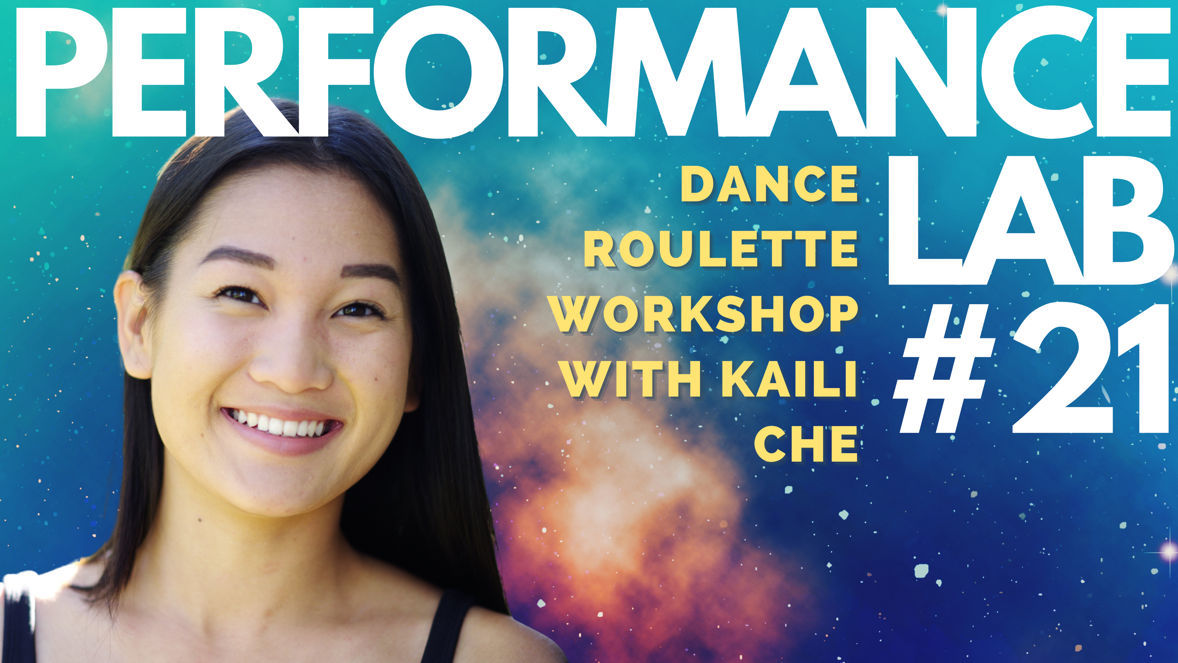 Kaili Che, with the text PERFORMANCE LAB #21. Dance roulette workshop with Kaili Che, Link in Bio. Kaili and text are layered on a background of a bright blue, indigo and orange galaxy.